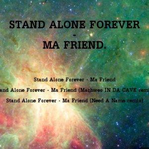 album Ma Friend - Stand Alone Forever