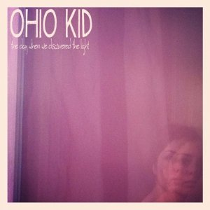 album The day when we discovered the light. - Ohio Kid