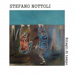 album RITAGLI DI TEMPO - STEFANO NOTTOLI