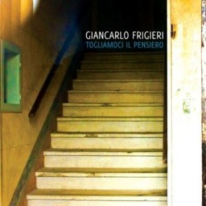 album Togliamoci il pensiero - Giancarlo Frigieri