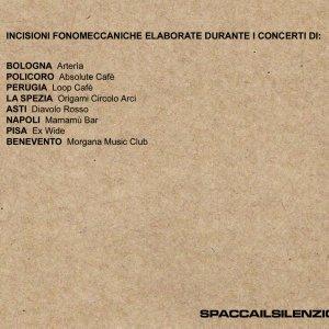 album Incisioni fonomeccaniche elaborate durante i concerti di: - Spaccailsilenzio!
