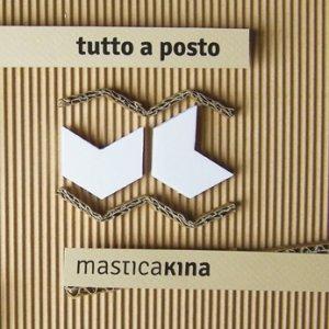 album Tutto a posto - Masticakina