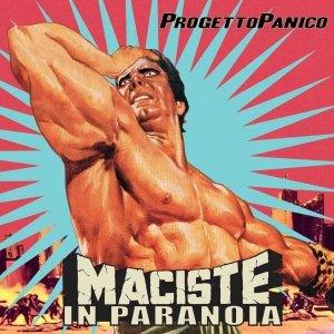 album Maciste in paranoia - Progetto Panico