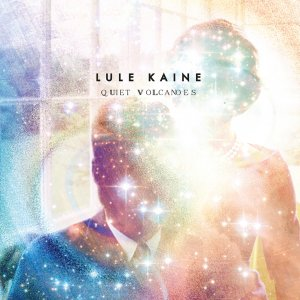 album Quiet Volcanoes - Lule Kaine