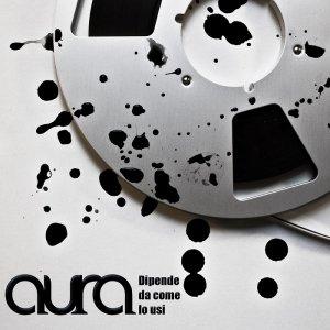 album Dipende Da Come Lo Usi - Aura [Emilia Romagna]