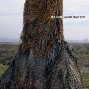 album Music for wilder mann - Teho Teardo