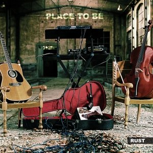 album RUST - Place to Be - AcousticRockBand