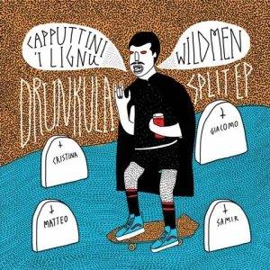album Drunkula (Wildmen / Capputtini 'I Lignu - Split) - Split