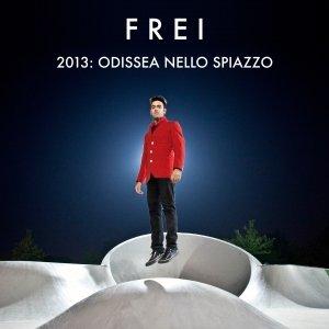 album 2013: odissea nello spiazzo - FREI