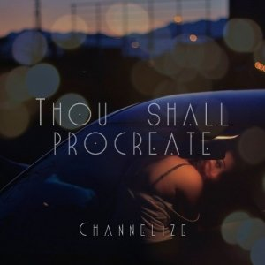 album THOU SHALL PROCRATE - Channelize