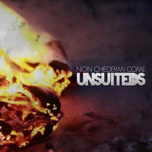 album Non chiedermi come (single) - The Unsuiteds