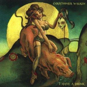 album I HAVE A DRINK - CHRISTOPHER WALKEN