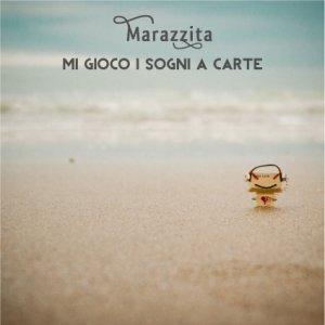 album Mi gioco i sogni a carte EP - Marazzita