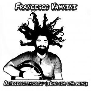 album Dinecessitavvirtù (Temo sia una demo) - Francesco Vannini