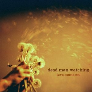 album Love, come on! - Dead Man Watching