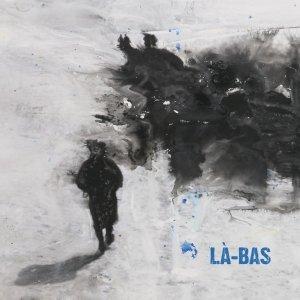 album LÀ-BAS - Là-Bas (LaBas)