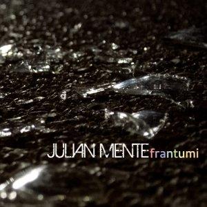 album Frantumi - Julian Mente