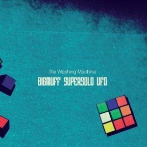 album BigMuff Supersolo Ufo - The Washing Machine