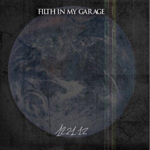 album 12.21.12 - Filth in my Garage