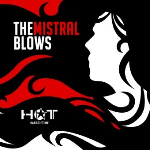 album THE MISTRAL BLOWS _ EP 2012 - HOT Hands OF Time