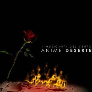 album Anime Deserte - i Musicanti del Vento