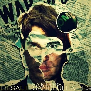 album Lies, alibis and lullabies - Raindogspage