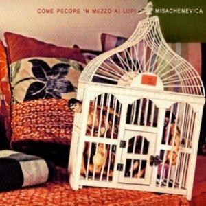 album Come Pecore In Mezzo Ai Lupi - MiSaCheNevica