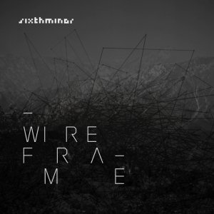 album sixthminor - wireframe - sixthminor