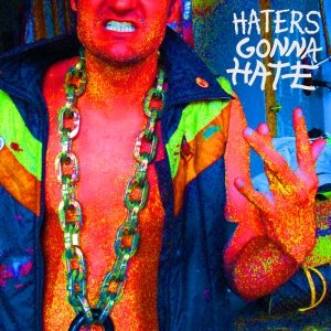album Haters Gonna Hate - Wildmen
