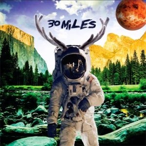 album The Smiles Of Rage & Paranoia - 30 MILES