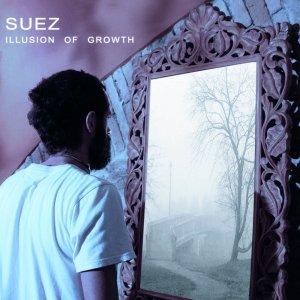 album Illusion of growth - Suez