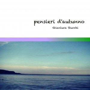 album Pensieri d'autunno - Gianluca Stucchi