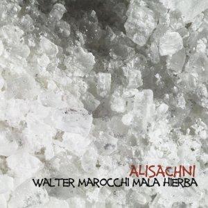 album Alisachni - Walter Marocchi Mala Hierba