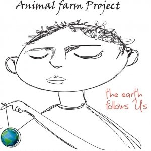 album The earth follows us - Animal Farm Project