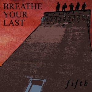 album Fifth - Breathe Your Last