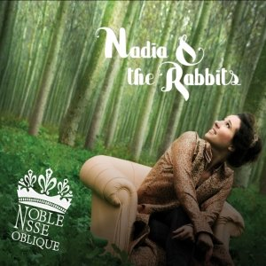 album Noblesse oblique - Nadia And The Rabbits