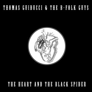 album The Heart and The Black Spider - Thomas Guiducci & The B-Folk Guys