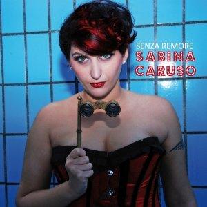 album Senza Remore - Sabina Caruso