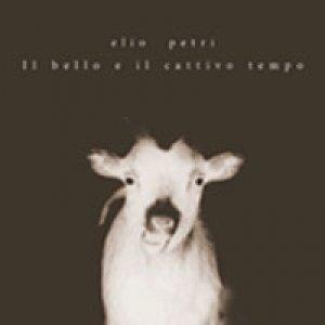 album Il bello e il cattivo tempo - elio p(e)tri