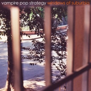 album Windows Of Suburbia - Vampire Pop Strategy