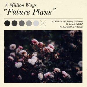 album FUTURE PLANS - A Million Ways