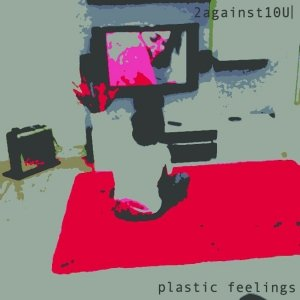 album Plastic Feelings Ep - 2against1ou