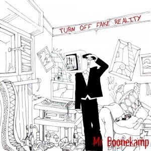 album Turn Off Fake Reality - Mr Boonekamp