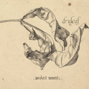 album ...weakest moments... - Dryleaf