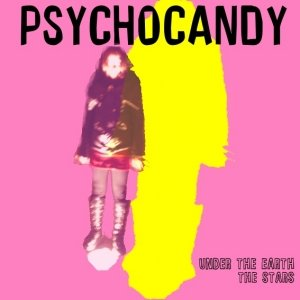 album Under the earth... the stars (EP) - Psychocandy [Umbria]