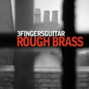 album ROUGH BRASS - 3FINGERSGUITAR