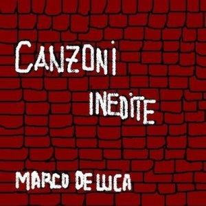 album Canzoni Inedite - Marco De Luca