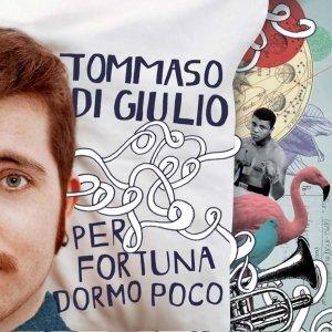 album Per fortuna dormo poco - Tommaso Di Giulio