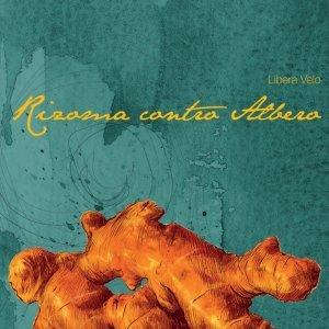 album Rizoma contro Albero - Libera Velo