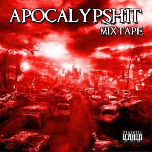 album Various Artists - Apocalypshit (Mixtape) - KICK OFF! RECORDZ